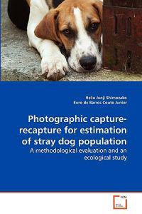 Photographic Capture-Recapture for Estimation of Stray Dog Population