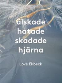 Älskade hatade skadade hjärna - Love Ekbeck | Laserbodysculptingpittsburgh.com