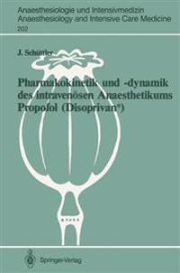 Pharmakokinetik und -dynamik des Intravenosen Anaesthetikums Propofol (Disoprivan(R))