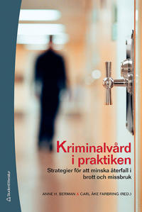 Kriminalvård i praktiken : strategier för att minska återfall i brott och missbruk