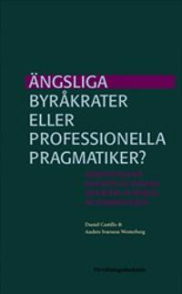 Ängsliga byråkrater eller professionella pragmatiker? : Administrativa effekter av statens indirekta styrning av kommunerna
