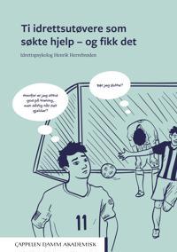 Ti idrettsutøvere som søkte hjelp - og fikk det - Henrik Herrebrøden pdf epub