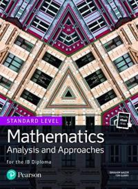 Mathematics Analysis and Approaches for the IB Diploma Standard Level