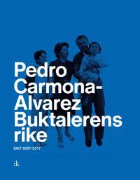 Buktalerens rike - Pedro Carmona-Alvarez   Inprintwriters.org