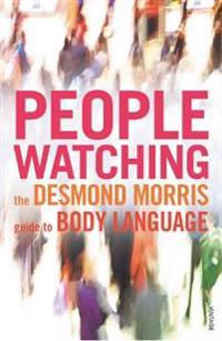 Peoplewatching - the desmond morris guide to body language