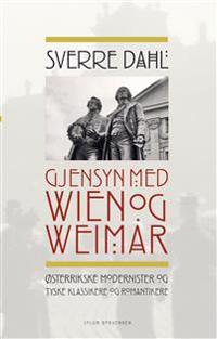 Gjensyn med Wien og Weimar - Sverre Dahl pdf epub