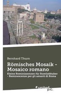 Romisches Mosaik - Mosaico Romano