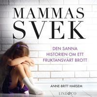 Mammas svek – Den sanna historien om ett fruktansvärt brott