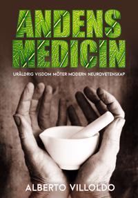 Andens medicin : uråldrig visdom möter modern neurovetenskap