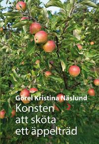 Konsten att sköta ett äppelträd - Görel Kristina Näslund pdf epub