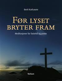 Før lyset bryter fram - Berit Karlsaune | Inprintwriters.org