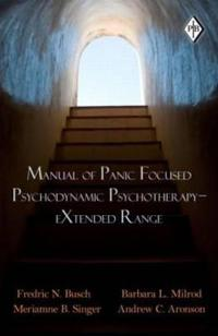 Manual of Panic-Focused Psychodynamic Psychotherapy-Extended Range