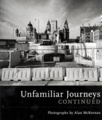 Unfamiliar Journeys Continued