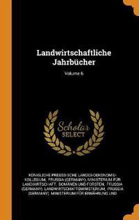 Landwirtschaftliche Jahrbücher; Volume 6