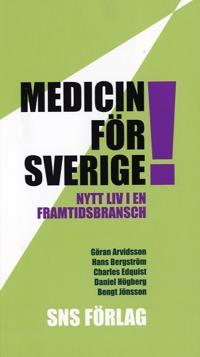 Medicin för Sverige! Nytt liv i en framtidsbransch