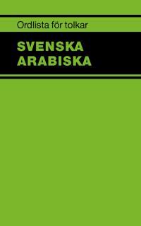 Ordlista för tolkar : svenska arabiska