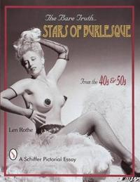 The Bare Truth... Stars of Burlesque