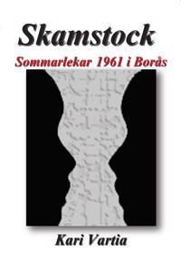 Skamstock - Sommarlekar 1961 i Borås