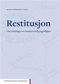 Restitusjon : om virkninger av formuesrettslig ugyldighet - Marianne Mathilde Rødvei Aagaard | Ridgeroadrun.org