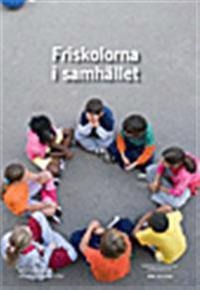 Friskolorna i samhället : betänkande från Friskolekommittén SOU 2013:056