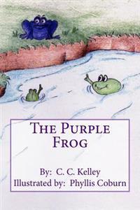 The lila Frog - C. C. Kelley  Phyllis Coburn - böcker (9781492213864)     Bokhandel