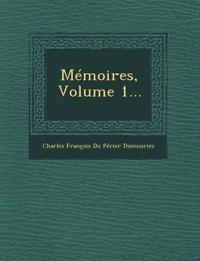 Memoires, Volume 1...