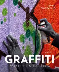 Graffiti. Wraitterin käsikirja