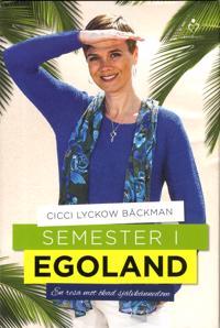 Semester i egoland : en resa mot ökad självkännedom