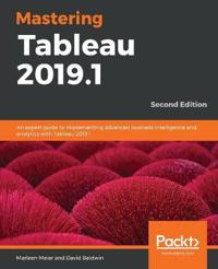 Mastering Tableau 2019.1 -Second Edition
