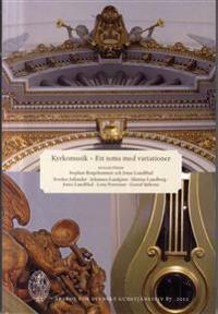 Kyrkomusik. Årsbok för svenskt gudstjänstliv