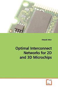 Optimal Interconnect Networks for 2d and 3d Microchips