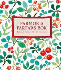 Farmor och farfars bok : samlade minnen till vårt barnbarn