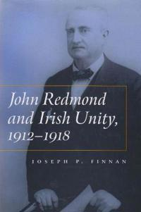 John Redmond and Irish Unity, 1912-1918