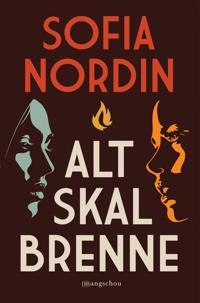 Alt skal brenne - Sofia Nordin | Ridgeroadrun.org