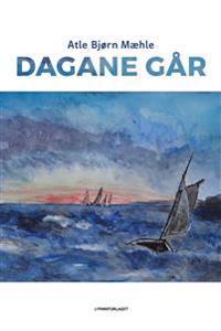 Dagane går - Atle Bjørn Mæhle   Inprintwriters.org