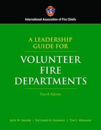 A Leadership Guide for Volunteer Fire Departments
