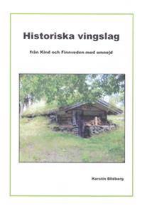 Historiska vingslag från Kind och Finnveden med omnejd