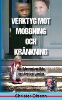Verktyg mot mobbning och kränkning : ansikte mot ansikte och i cyberrymden