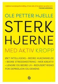 Sterk hjerne med aktiv kropp - Ole Petter Hjelle pdf epub