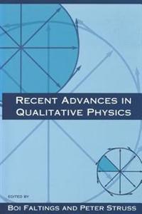 Recent Advances in Qualitative Physics