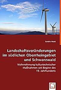 Landschaftsveränderungen im südlichen Oberrheingebiet und Schwarzwald