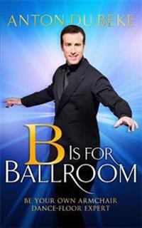 B is for ballroom - be your own armchair dancefloor expert