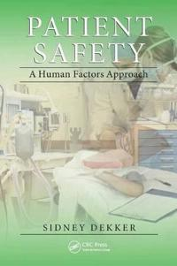 Patient Safety: A Human Factors Approach