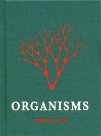 Simona Koch: Organisms
