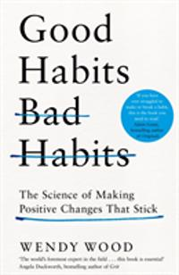 Good Habits, Bad Habits