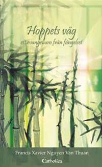 Hoppets väg : ett evangelium från fängelse