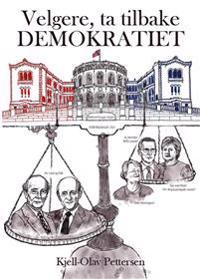Velgere, ta tilbake demokratiet - Kjell-Olav Pettersen | Inprintwriters.org