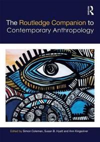 The Routledge Companion to Contemporary Anthropology