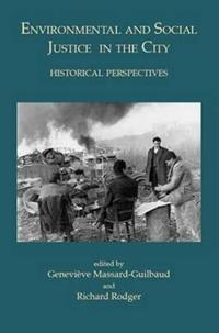 Environmental and Social Justice in the City: Historical Perspectives