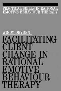Facilitating Client Change In Rational Emotive Behaviour Therapy